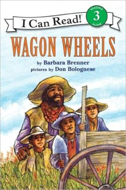 Wagon Wheels: (I Can Read Book Series: Level 3)