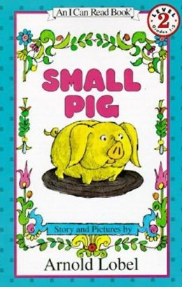 Small Pig (I Can Read Book Series: Level 2)