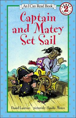 Captain and Matey Set Sail (I Can Read Book 2 Series)