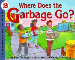Where Does the Garbage Go? (Let's-Read-and-Find-out Science Book))
