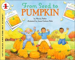 From Seed to Pumpkin (Let's-Read-and-Find-Out Science Books Series)