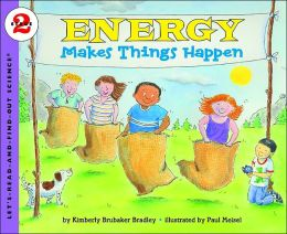 Energy Makes Things Happen (Let's Read-and-Find-out Science Series)