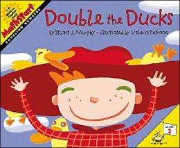Double the Ducks: Doubling Numbers (MathStart 1 Series)