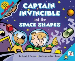 Captain Invincible and the Space Shapes:Three Dimensional Shapes (MathStart 2 Series)