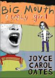Book Cover Image. Title: Big Mouth and Ugly Girl, Author: Joyce Carol Oates