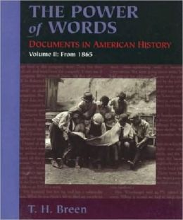 The Power of Words, Volume II : Documents in American History