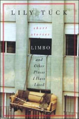 Limbo, and Other Places I Have Lived: Stories