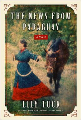 News from Paraguay: A Novel