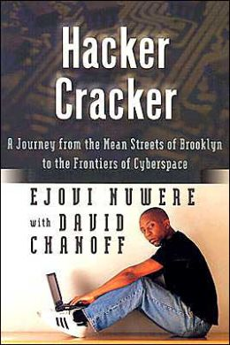 Hacker Cracker: A Journey from the Mean Streets of Brooklyn to the Frontiers of Cyberspace