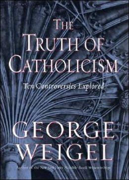 Truth of Catholicism: Ten Controversies Explored