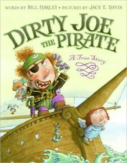 Dirty Joe, the Pirate: A True Story (LIBRARY EDITION)