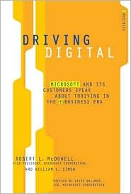 Driving Digital : Microsoft and Its Customers Speak About Thriving in the E-Business Era