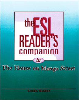The the ESL Reader's Companion to The House on Mango Street