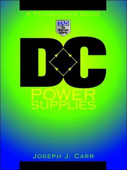 DC Power Supplies: A Technician's Guide
