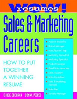 Wow! Resumes for Sales and Marketing Careers