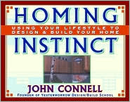 Homing Instinct: Using Your Lifestyle to Design and Build Your Home