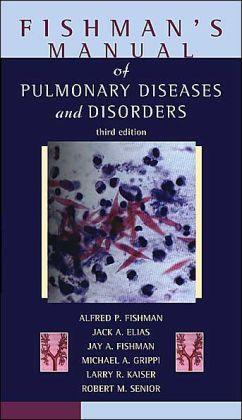 Fishman's Manual of Pulmonary Diseases and Disorders