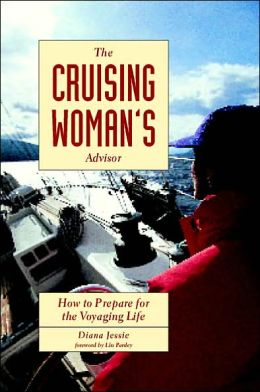 The Cruising Woman's Advisor: How to Prepare for the Voyaging Life