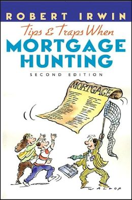 Tips and Traps when Mortgage Hunting 2/E