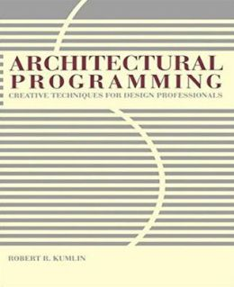 Architectural Programming: Creative Techniques for Design Professionals