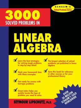 Schaum's 3000 Solved Problems in Linear Algebra