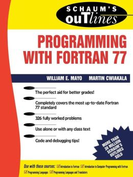 Schaum's Outline of Programming with FORTRAN 77