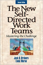 The New Self-Directed Work Teams: Mastering the Challenge