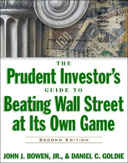 The Prudent I Nvestor's Guide to Beating Wall Street at Its Own Game