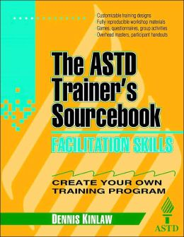 Facilitation Skills: The ASTD Trainer's SourceBook
