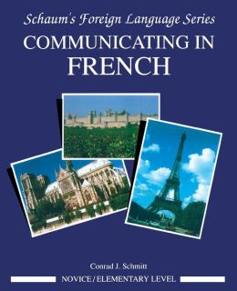 Schaum's Outline Communicating in French, Elementary-Novice Level