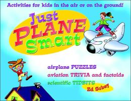 Just Plane Smart! Activities for Kids in the Air and on the Ground