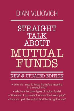 Straight Talk About Mutual Funds