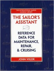 The Sailor's Assistant: Reference Data for Maintenance, Repair, and Cruising