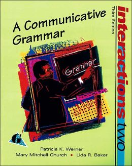 Interactions Two: A Communicative Grammar