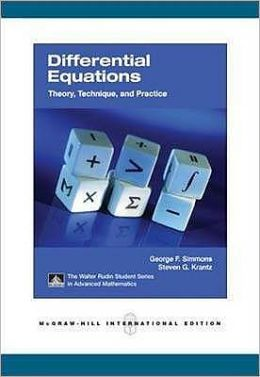 Differential Equations: Theory, Technique, and Practice. George F. Simmons and Steven G. Krantz