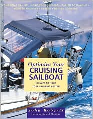Optimize Your Cruising Sailboat: 101 Ways to Make Your Sailboat Better