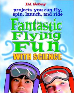 Fantastic Flying Fun with Science