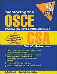 Mastering the OSCE and CSA Examination: Objective Structured Clinical Examination and Clinical Skills Assessment