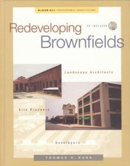 Redeveloping Brownfields: Landscape Architects, Site Planners, Developers