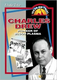 Charles Drew: Pioneer of Blood Plasma