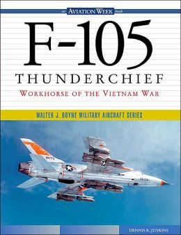 F-105 Thunderchief: Workhorse of the Vietnam War