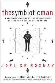 Symbiotic Man: A New Understanding of the Organization of Life and A Vision of the Future