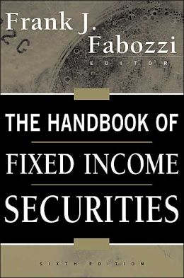 The Handbook of Fixed Income Securities, 6th Edition