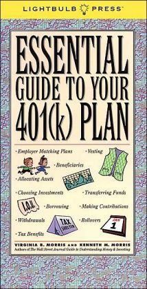 The Essential Guide to Your 401k (Lightbulb Press)