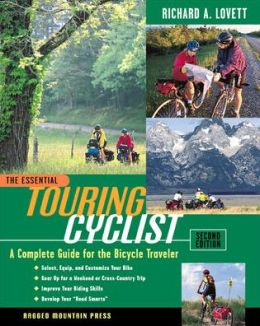 The Essential Touring Cyclist: A Complete Guide for the Bicycle Traveler (Essential Series)