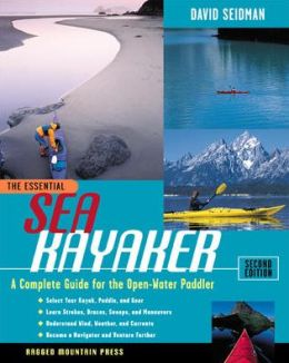 The Essential Sea Kayaker: A Complete Guide for the Open Water Paddler (The Essential Series)