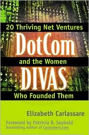 Dotcom Divas: E-Business Insights from the Visionary Women Founders of 20 Net Ventures