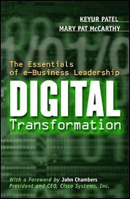Digital Transformation: The Essentials of E-Business Leadership