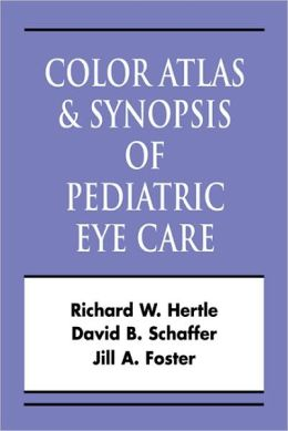 Pediatric Eye Disease: Color Atlas and Synopsis