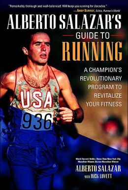 Alberto Salazar's Guide to Running